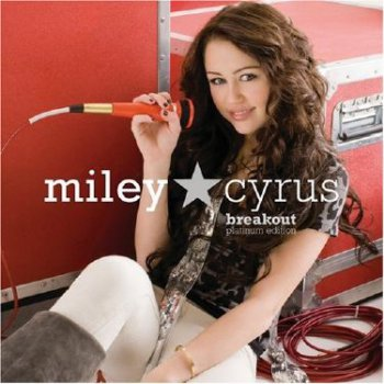 Miley Cyrus - Breakout (Platinum Edition) [2009]