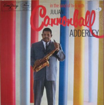 Julian Cannonball Adderley - In The Land Of Hi-Fi Witch (Mercury MG 36077, Vinyl Rip 24bit/48kHz) (1956)