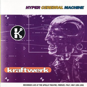 KRAFTWERK - Hyper Cerebral Machine.Live in Firence 1981(1991)