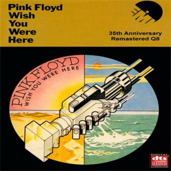 Pink Floyd - Wish You Were Here (35th Anniversary SS Hub Q8 Remaster 2010 DTS-CD) 1975