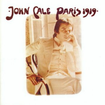 John Cale - Paris 1919 (4 Men With Beards Records LP 2007 VinylRip 24/96) 1973