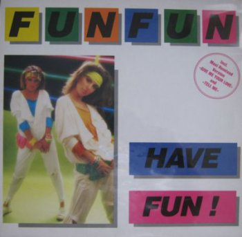 Fun Fun - Have Fun! (Teldec-Press 6.26110, Vinyl Rip 24bit/96kHz) (1985)