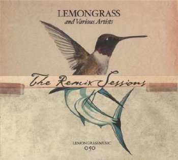 Lemongrass and Various Artists - The Remix Sessions (LOSSLESS)