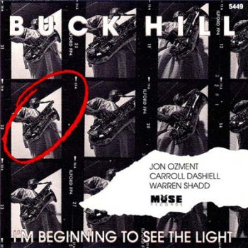 Buck Hill - I'm Beginning to See the Light (1994)