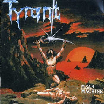 Tyrant - Mean Machine (1984) [Remastered 2009]