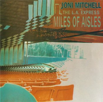 Joni Mitchell And The L.A. Express - Miles Of Aisles (Asylum Records HDCD Remaster 1990) 1974