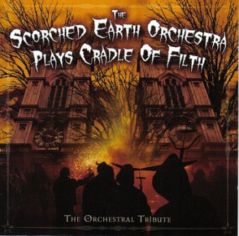Scorched Earth Orchestra - Plays Cradle of Filth (2006)