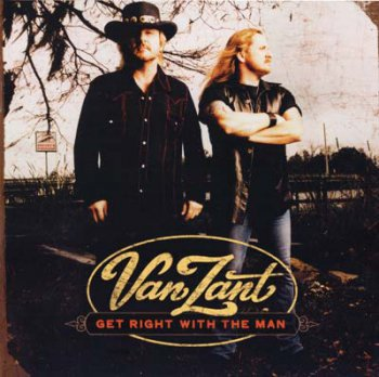 Van Zant - Get Right With The Man 2005