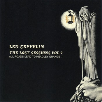Led Zeppelin - The Lost Sessions Vol.9  2007 (bootleg)