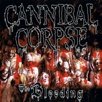 Cannibal Corpse - The Bleeding (1994) [Remastered 2006]