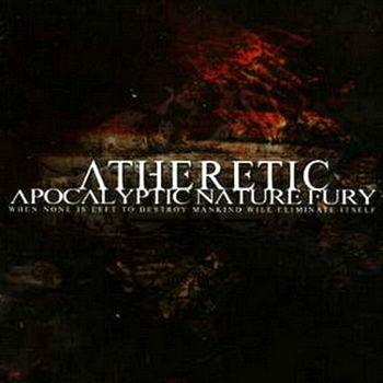 Atheretic - Apocalyptic Nature Fury (2006)