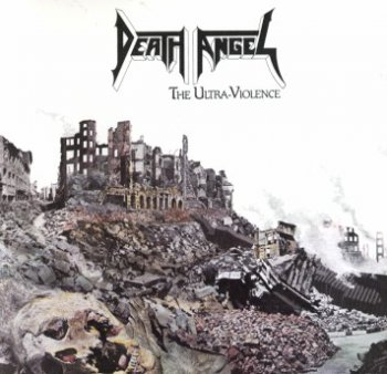 Death Angel – 1987 - The Ultra-Violence