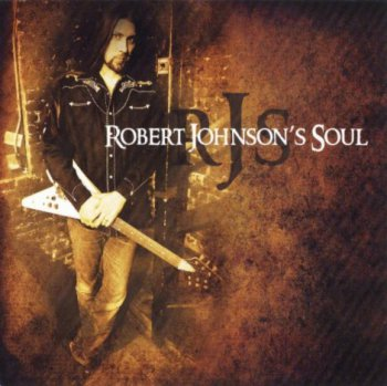 Robert Johnson's Soul - Robert Johnson's Soul 2010