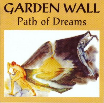 Garden Wall - Path of Dreams 2004
