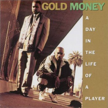 Gold Money-A Day In The Life Of A Player 1992