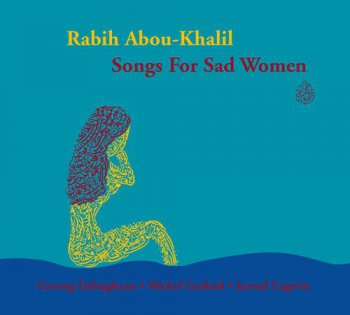 Rabih Abou-Khalil - Songs For Sad Women 2007