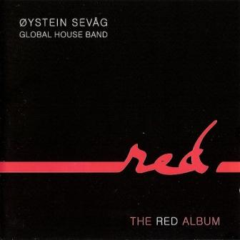 Øystein Sevåg Global House Band «The Red Album» (2010)