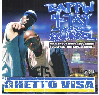 Rappin 4-Tay & Squirrel-Ghetto Visa 2007