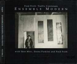 Fred Frith & Ensemble Modern - Traffic Continues (2000)