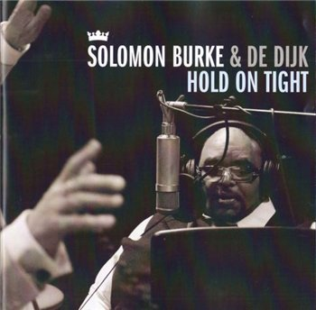 Solomon Burke & De Dijk - Hold On Tight (2010)