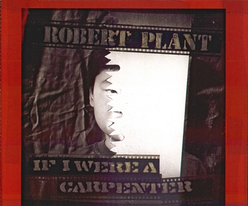 Robert Plant - If I Were A Carpenter (CD single) 1993