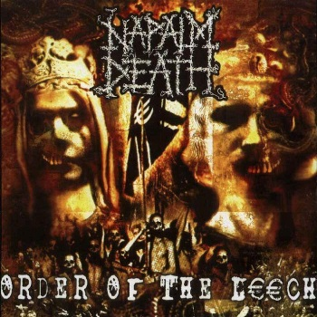 Napalm Death - Order Of The Leech (2002)