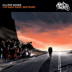 Hilltop Hoods-The Hard Road (Restrung) 2007