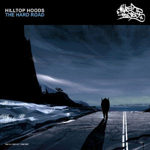 Hilltop Hoods-The Hard Road 2006