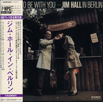 JIM HALL: It's Nice to Be with You - Jim Hall in Berlin (1969) (2000, Mini LP, UCCM-9011, Japan)