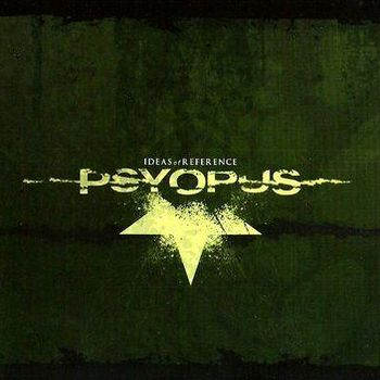Psyopus - Ideas Of Reference (2004)