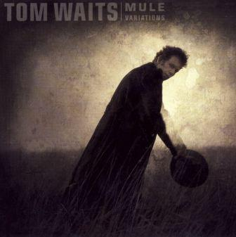 "Tom Waits ""Mule Variations"" (1999)"