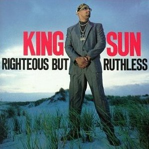 King Sun-Righteous But Ruthless 1990