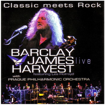 Barclay James Harvest featuring Les Holroyd: Classic Meets Rock - Live (2CD) 2007