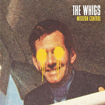 The Whigs – Mission Control (2008)