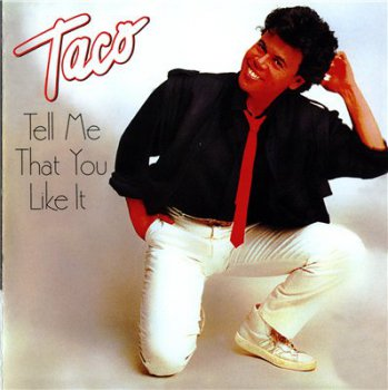 TACO - Tell Me That You Like It (1986,reissue 2008)