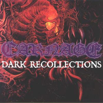 Carnage (Swe) - Dark Recollections (1990, Reissued 2000)