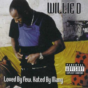 Willie Dee-Loved By Few,Hated By Many 2000