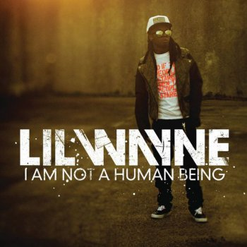 Lil Wayne-I'm Not A Human Being 2010