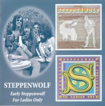 Steppenwolf - Early Steppenwolf / For Ladies Only (2CD Set BGO Records) 2005
