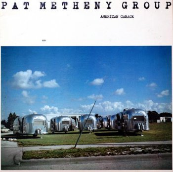 Pat Metheny Group - American Garage (ECM Records LP VinylRip 24/96) 1979