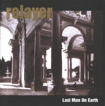 Relayer - Last Man On Earth 1999