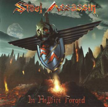 Steel Assassin - In Hellfire Forged (2009)