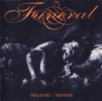 Funeral - Tragedies + Tristesse [1993-1995] [2CD] (Reissued) (2006)