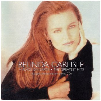 Belinda Carlisle - A Place On Earth: The Greatest Hits (1999) 2CD