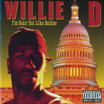 Willie D-I'm Goin' Out Lika Soldier 1992