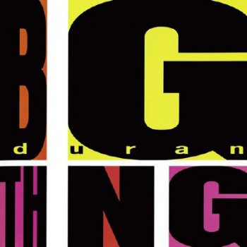 Duran Duran - Big Thing (Remastered Deluxe Edition)