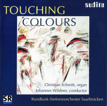Organ And Orchestra: Touching Colours (Audite Records SACD Rip 24/96 + Redbook) 2003