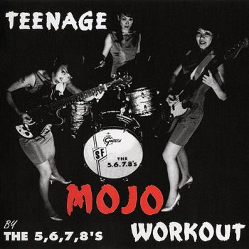 The 5.6.7.8's - Teenage Mojo Workout (Sweet Nothing Records UK 2004) 2002