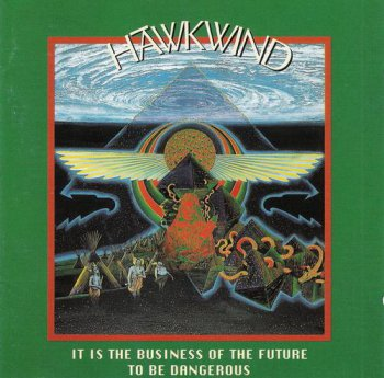 Hawkwind - It Is The Business Of The Future To Be Dangerous (Castle / Essential Records) 1993