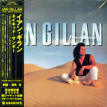 IAN GILLAN: Naked Thunder (1990) (Japan, 24 bit remastered 2007, AIRAC-1394)